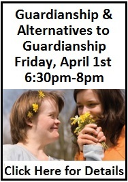 Guardianship and Alternatives to Guardianship - Click Here for Info