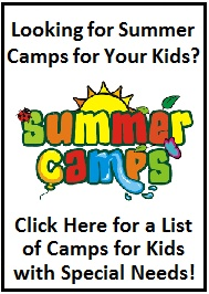 Click here for Information About Summer Camps for Children with Special Needs.