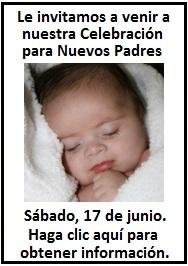 Haga clic aquí para obtener información sobre nuestra Celebración de Nuevos Padres.